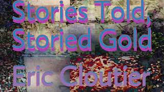 Stories Told, Storied Gold előzetes