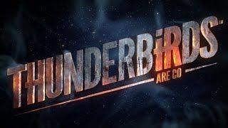Thunderbirds Are Go! előzetes
